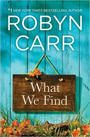 RELEASE DAY: What We Find (Robyn Carr)
