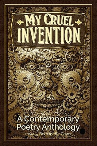 My Cruel Invention by Bernadette Geyer