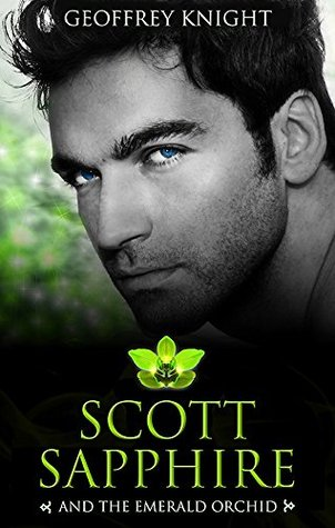 Book Review:  Scott Sapphire and the Emerald Orchid by Geoffrey Knight