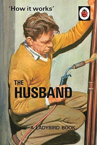 How it Works: The Husband (Ladybird Books for Grown-Ups)