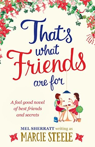 That's What Friends Are For by Marcie Steele