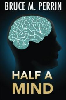 Half A Mind by Bruce M. Perrin