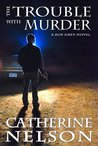 The Trouble with Murder (Zoe Grey #1)