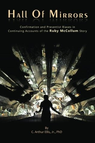 Hall of Mirrors: Confirmation and Presentist Biases in Continuing Accounts of the Ruby McCollum Story