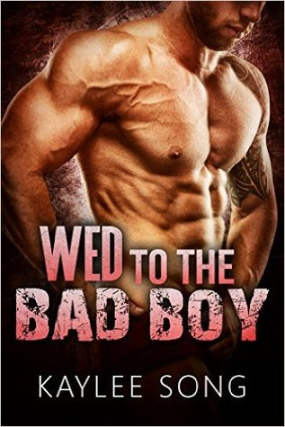 Wed to the Bad Boy (A Bad Boy Romance, #1)