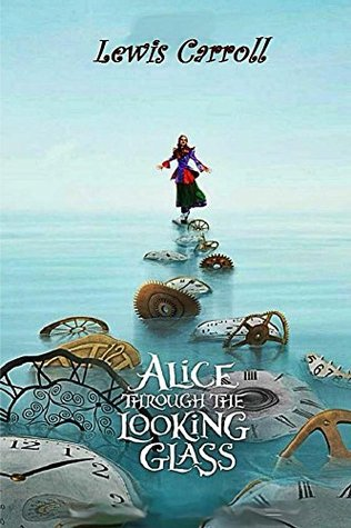 Alice Through The Looking Glass (Illustrated)