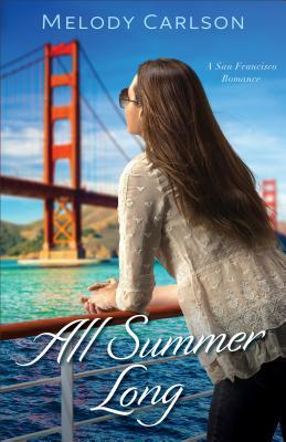 All Summer Long: A San Francisco Romance (Follow Your Heart #2)