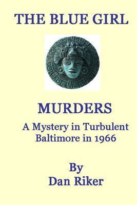 The Blue Girl Murders by Dan Riker