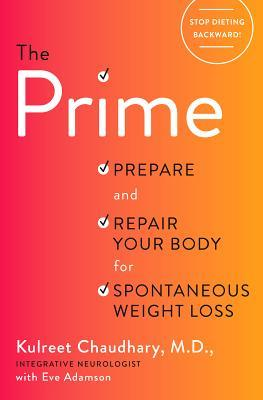 The Prime: Ancient Secrets to Heal Your Brain and Gut for Spontaneous Weight Loss
