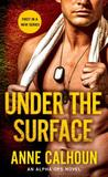 Under the Surface (Alpha Ops, #4)