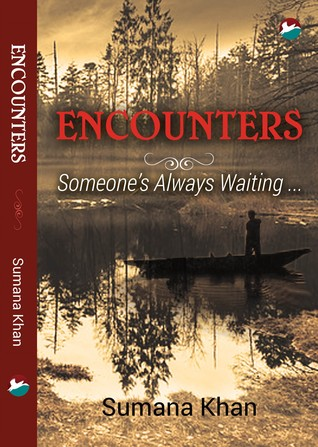 Encounters - Someone's Always Waiting by Sumana Khan