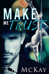 Make Me Trust (Hard To Love #2)