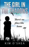 The Girl in the Shadows (Part 2) There's No Place Like Home by Kim O'Shea