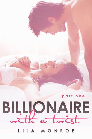 Billionaire With a Twist: Part One