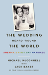 The Wedding Heard 'Round the World: America's First Gay Marriage