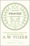 In Everything by Prayer: A. W. Tozer on Prayer