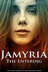 Jamyria: The Entering (The Jamyria Series Book 1)