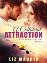 A Collateral Attraction (Fire and Ice Series)