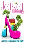 Jet Set Dreams: A Girl's Guide To Flying High