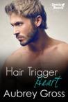 Hair Trigger Heart