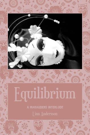 Equilibrium: A Marauders Interlude