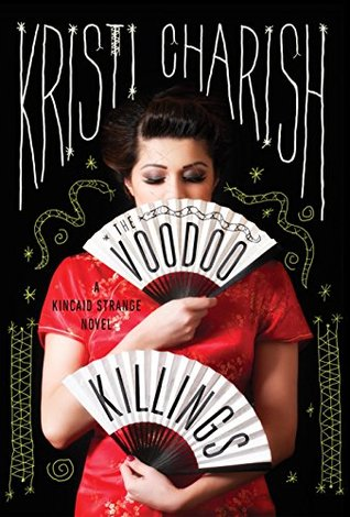 The Voodoo Killings: A Kincaid Strange Novel