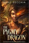 The Pygmy Dragon (Shapeshifter Dragon Legends #1)