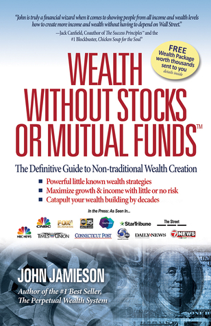 Wealth Without Stocks or Mutual Funds by John  Jamieson