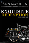 Exquisite Redemption (Iron Horse MC, #3)