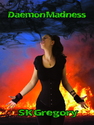 Daemon Madness by S.K. Gregory