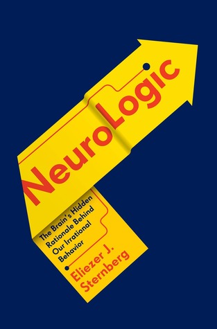 NeuroLogic: The Brain's Hidden Rationale Behind Our Irrational Behavior