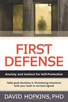 First Defense: Anxiety and Instinct for Self Protection
