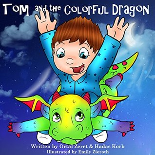 Tom and the Colorful Dragon by Ortal Zeret