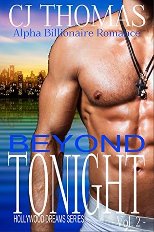 Beyond Tonight Vol. 2 (Hollywood Dreams #2) by C.J. Thomas
