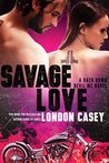 SAVAGE LOVE (Back Down Devil MC, #7)