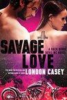SAVAGE LOVE (Back Down Devil MC, #7)