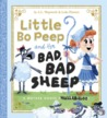 Little Bo Peep and Her Bad, Bad Sheep by A L Wegwerth