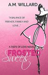 Frosted Sweets (A Taste of Love Book 1)