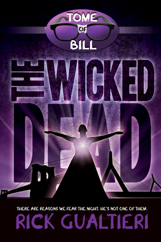 The Wicked Dead (The Tome of Bill #7)  -  Rick Gualtieri