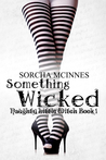 Something Wicked (Naughty Little Witch, #1)