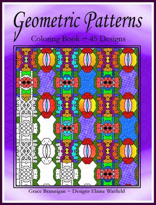 Geometric Patterns Coloring Book 45 Designs by Grace Brannigan