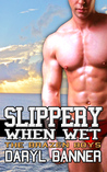 Slippery When Wet (The Brazen Boys, #8)