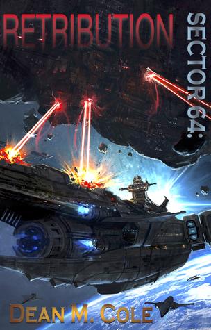 Retribution (Sector 64 #2) - Dean M. Cole