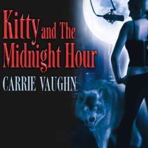 Audiobook Review: Kitty and the Midnight Hour by Carrie Vaughn