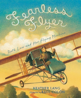 Fearless Flyer: Ruth Law and Her Flying Machine