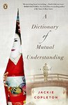 A Dictionary of Mutual Understanding: A Novel