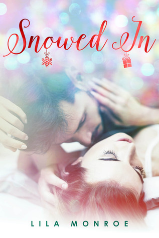 Snowed In (Christmas With A Billionaire Novella)