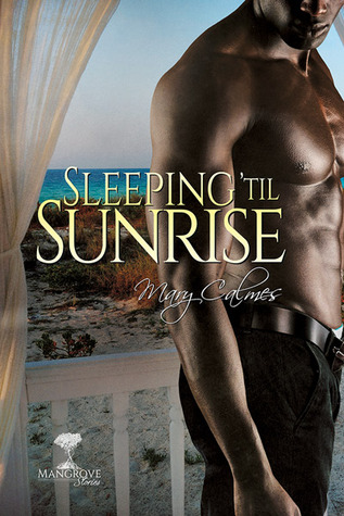 Sleeping 'til Sunrise (Mangrove Stories, #5)