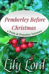Pemberley Before Christmas: a Pride & Prejudice Intimate (Holiday Bliss #1)