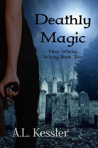 Deathly Magic (Here Witchy Witchy, #2)